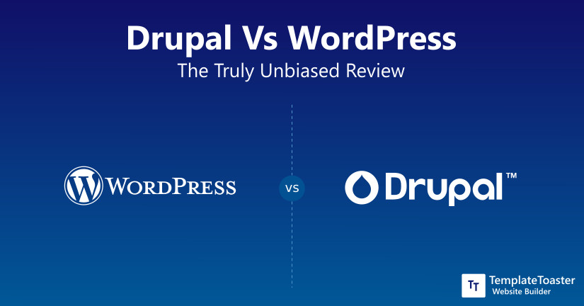 Drupal Vs WordPress The Truly Unbiased Review