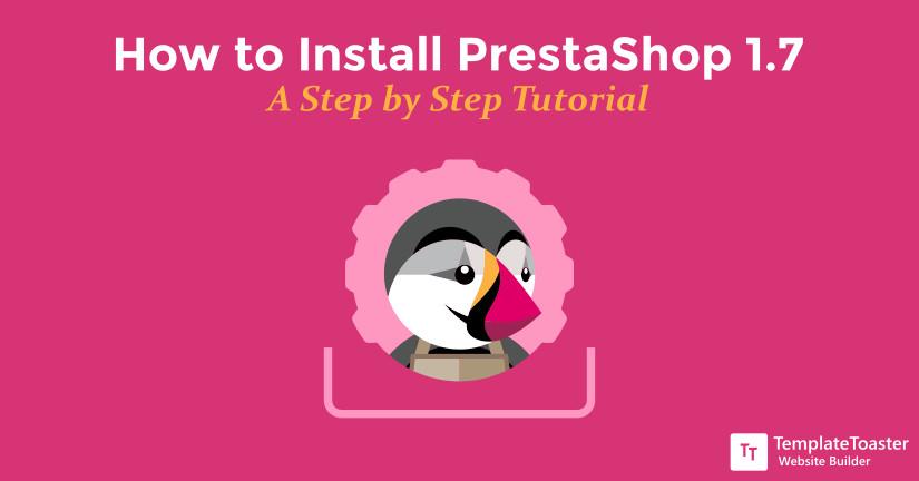 How to Install PrestaShop 1.7 A Step by Step Tutorial