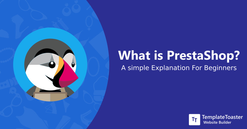 What is PrestaShop A Simple Explanation For Beginners