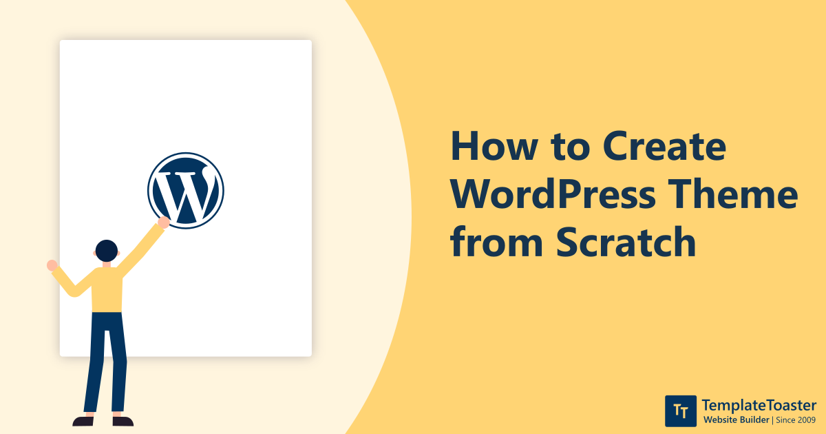 How to Create WordPress Theme from Scratch : Beginners Guide