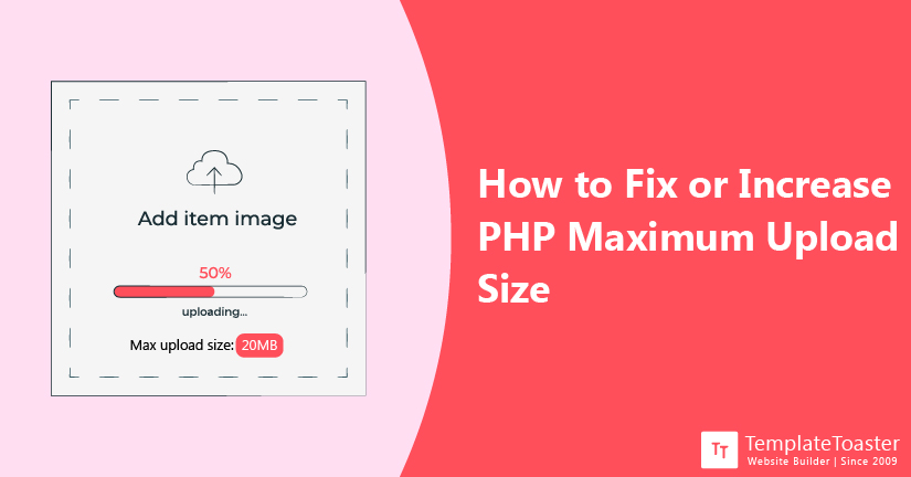 How to Fix or Increase PHP Maximum Upload Size