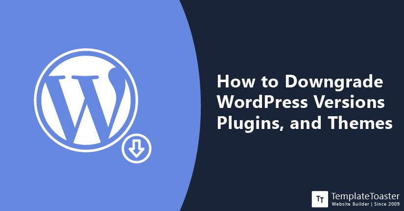 How to Downgrade WordPress version plugins themes