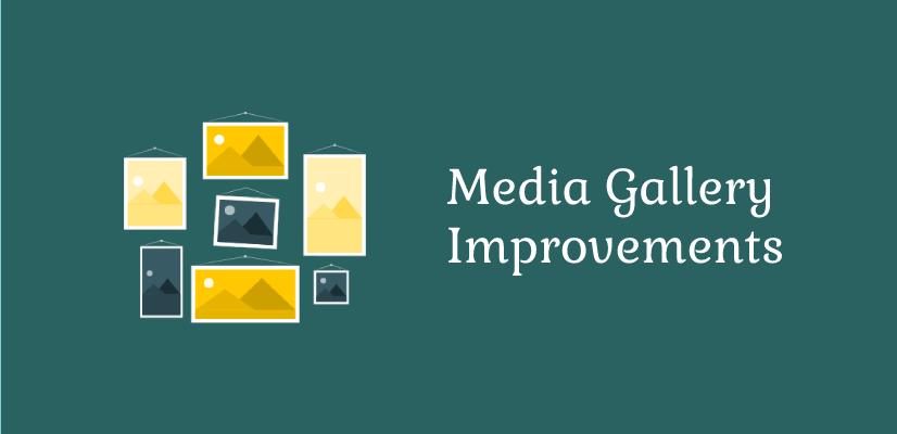 Media Gallery Improvements