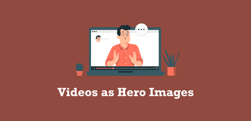 Videos as Hero Images